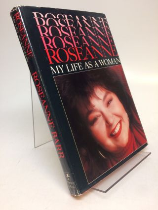 Roseanne: My Life as a Woman. Roseanne BARR