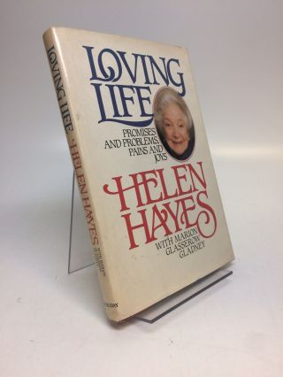 Loving Life - Promises and Problems, Pains and Joy. Helen HAYES, Marion Glasserow GLADNEY.