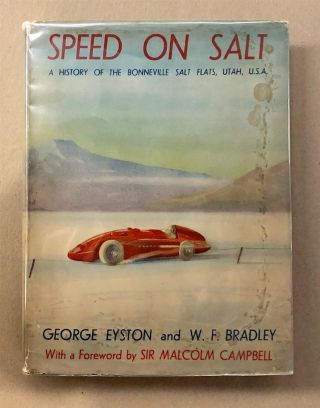 Speed on Salt: A History of Boonneville Salt Flats, Utah, U.S.A. George EYSTON, W. F> BRADLEY.