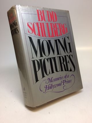 Moving Pictures: Memoirs of a Hollywood Prince. Budd SCHULBERG