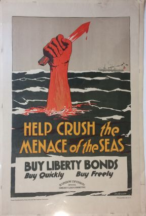 Help Crush the Menace of the Seas; Buy Liberty Bonds - Buy Quickly - Buy Freely. J. L. GROSSE.