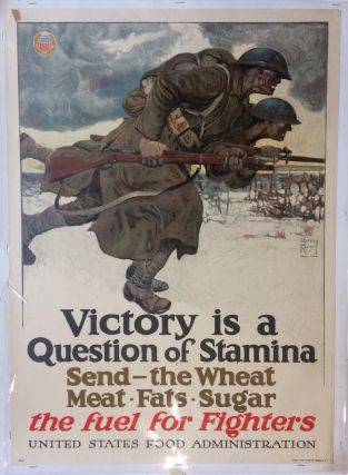 Victory is a Question of Stamina; Send - the Wheat Meat Fats Sugar the fuel for Fighters. Harvey DUNN, UNITED STATES FOOD ADMINISTRATION.