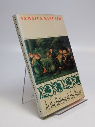 At the Bottom of the River. Jamaica KINCAID.