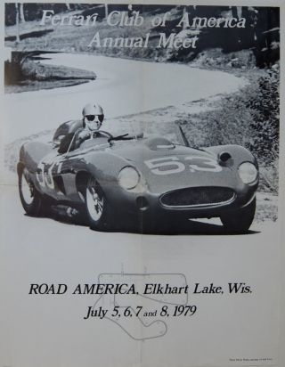 Ferrari Club of America Annual Meet: Road America, Elkhart Lake, Wis. July 5, 6, 7 and 8, 1979....