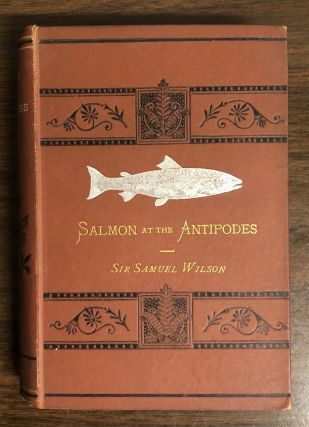 Salmon at the Antipodes. Sir Samuel WILSON.