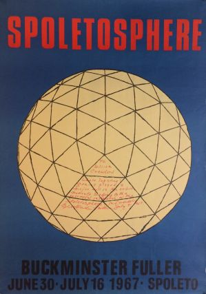 Spoletoshpere; Buckminster Fuller June 30-July 16, 1967 - Spoleto. Buckminster FULLER