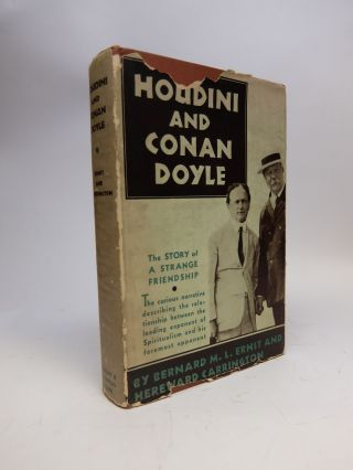 Houdini and Conan Doyle; The Story of a Strange Friendship. M. L. ERNST, Hereward CARRINGTON