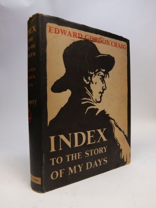 Index To The Story Of My Days; Some memoirs of Edward Gordon Craig 1897 1907. Lee STRASBERG,...