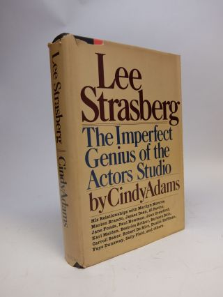 Lee Strasberg; The Imperfect Genius of the Actors Studio. Cindy ADAMS