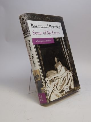 Some of My Lives; A Scrapbook Memoir. Rosamond BERNIER