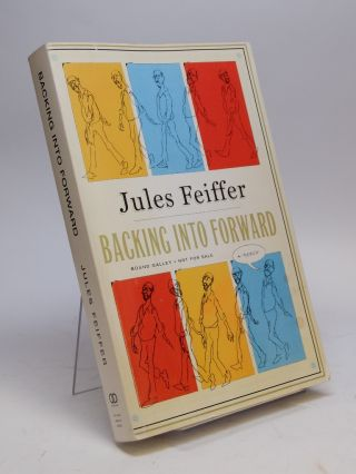 Backing Into Forward; A Memoir. Jules FEIFFER