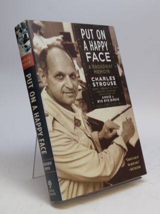 Put On A Happy Face; A Broadway Memoir. Charles STROUSE