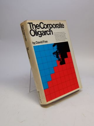 The Corporate Oligarch; An unorthodox study of the small group of men who head America's larges...