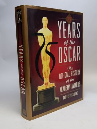 75 Years of the Oscar; The Official History of the Academy Awards. Robert OSBORNE