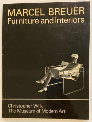 Marcel Breuer: Furniture and Interiors. Christopher WILK