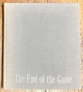 The End of the Game: The Last Word from Paradise; A Pictorial Documentation of the Origins, History & Prospects of the Big Game in Africa