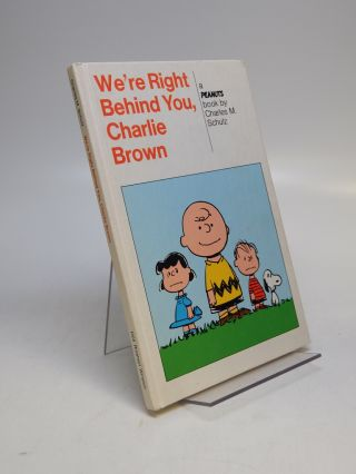 We're Right Behind You, Charlie Brown; A Peanuts Book. Charles M. SCHULZ
