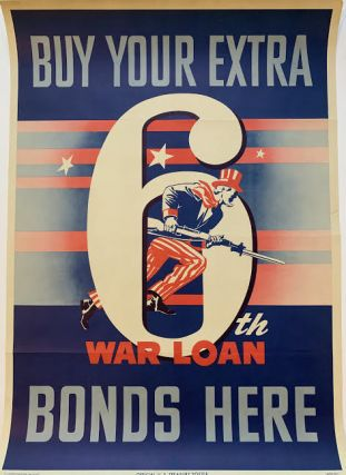 Buy Your Extra 6th War Loan Bonds Here. Government Printing Office