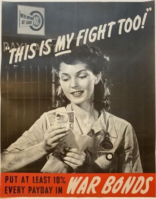 """This is My Fight Too!"" Put at Least 10% Every Payday in War Bonds. Anonymous"