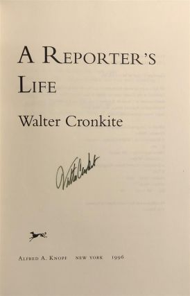 A Reporter's Life. Walter CRONKITE