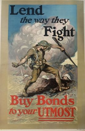 Lend the way they Fight; Buy Bonds to your Utmost. Edmund M. ASHE