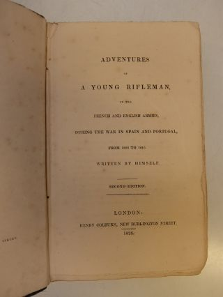 Adventures of a Young Rifleman, in the French and English Armies, During the War in Spain and Portugal, from 1806 to 1816. Written by Himself.; Second edition