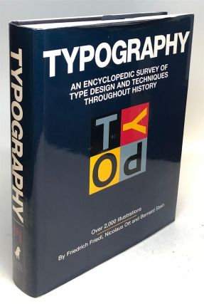 Typography: An Encyclopedic Survey of Type Design and Techniques Throughout History. Friedrich...