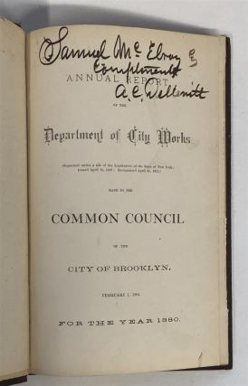 Annual Report of the Department of City Works made to the Common Council of the City of Brooklyn, February 1, 1881.