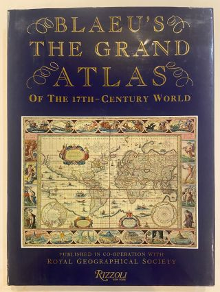 Blaeu's The Grand Atlas of the 17th Century. Joan BLAEU, John GOSS, ROYAL GEOGRAPHICAL SOCIETY