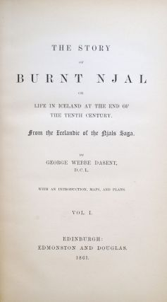The Story of Burnt Njal or Life in Iceland at the End of the Tenth Century.