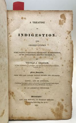 A Treatise on Indigestion: With observations on some painful complaints originating in...