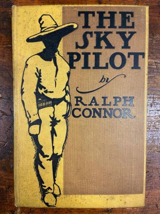 The Sky Pilot; A Tale of the Foothills. Ralph CONNOR
