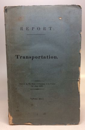 Report from the Select Committee on Transportation. HOUSE OF COMMONS